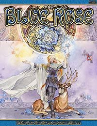 Blue Rose: The Roleplaying Game of Romantic Fantasy